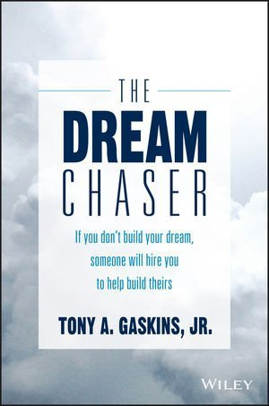 The Dream Chasers by Tony A. Gaskins Jr. - Monday Motivation