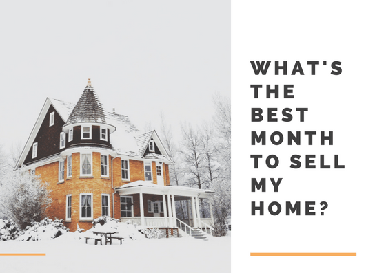 WHAT IS THE BEST MONTH TO SELL MY HOME